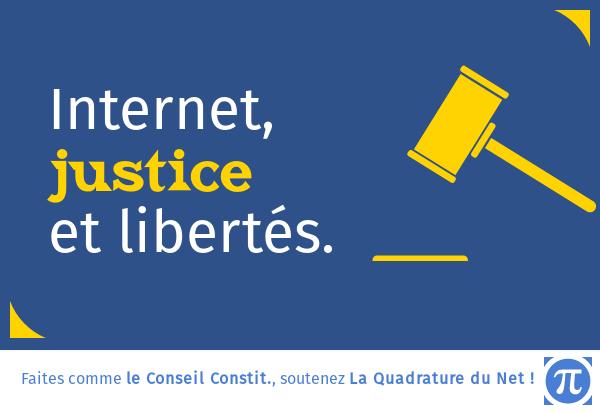 Faites comme le Conseil Constitutionnel, soutenez la Quadrature du Net!