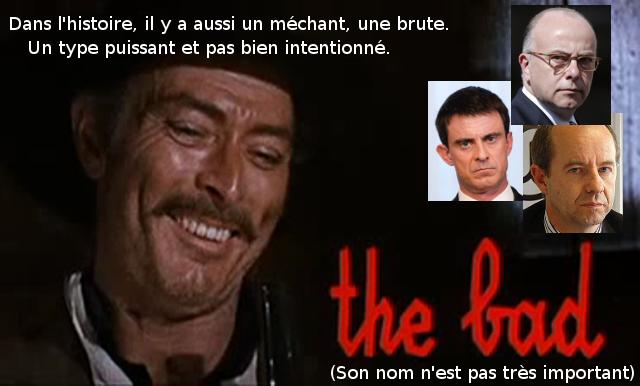 Dans l'histoire, il y a aussi un méchant, une brute. Un type puissant et pas bien intentionné. Cazeneuve, Valls, Urvoas… son nom n'est pas très important.